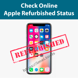 check apple refurbished status using IMEI or serial